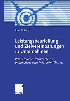 Buchcover Leistungsbeurteilung und Zielvereinbarungen in Unternehmen von Dr. Joseph M. Fersch (Ph.D.) – ISBN 3-409-11941-8