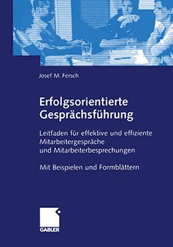Buchcover Erfolgsorientierte Gesprächsführung von Dr. Joseph M. Fersch (Ph.D.) – ISBN 3-409-14266-59